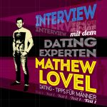 Interview mit dem Dating-Experten Mathew Lovel [MP3-DOWNLOAD]